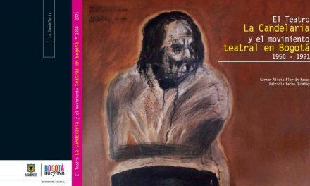 El Teatro La Candelaria y el movimiento teatral en Bogotá    1950-1991